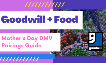 DMV Goodwills and Places to Eat For Mother's Day